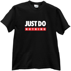 Tricou Just Do Nothing